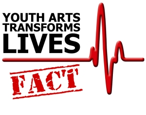 Youth Arts Transforms Lives - FACT!